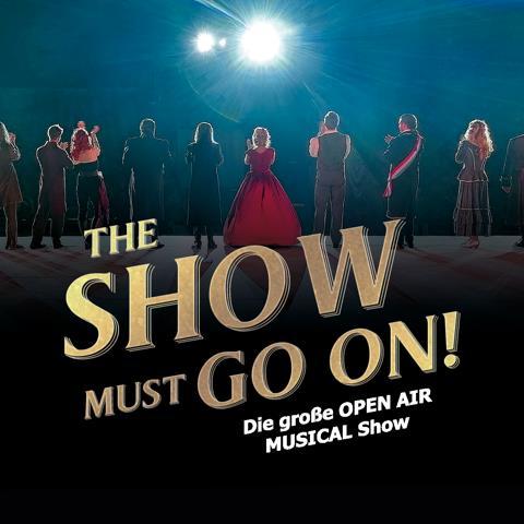 THE SHOW MUST GO ON! - die Musicalshow